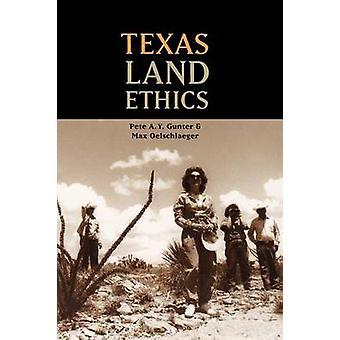 Texas Land etiikka Pete A. Y. Gunter - Max Oelschlaeger - Sharon St