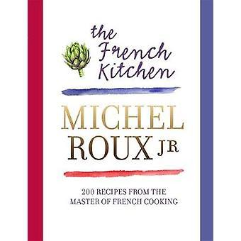 La cocina francesa - recetas de 200 desde el maestro de la cocina francesa por