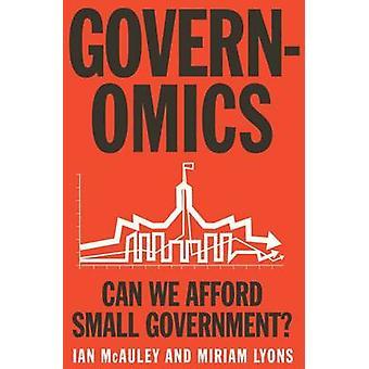 Governomics - kunnen wij kleine overheid? door Ian McAuley - Miriam