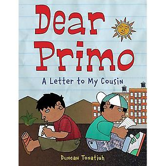 Dear Primo - A Letter to My Cousin by Duncan Tonatiuh - 9780810938724