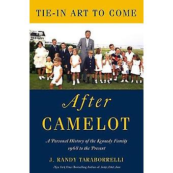 The Kennedys - After Camelot by J Randy Taraborrelli - 9781538744338