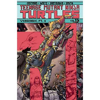 Teenage Mutant Ninja Turtles - Band 13 - Teil 2 - Rache von Mateus