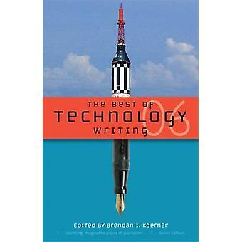Lo mejor de la tecnología de escritura - 2006 por Brendan I. Koerner - 97804720