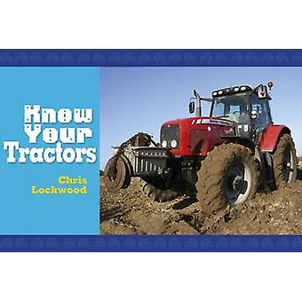 Know Your Tractors by Chris Lockwood - 9781905523917 Book