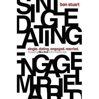 Single, Dating, verloofd, getrouwd: Navigeren, leven en liefde in de moderne tijd