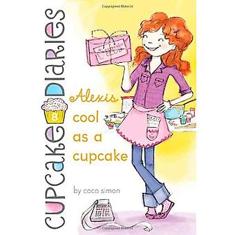 Alexis Cool as a Cupcake (Cupcake Diaries