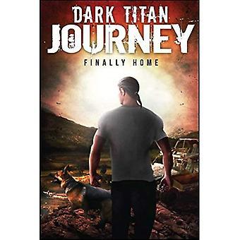 Dark Titan Journey: Finally� Home