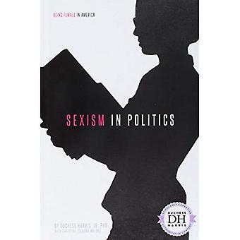Sexism in Politics (Being Female in America)