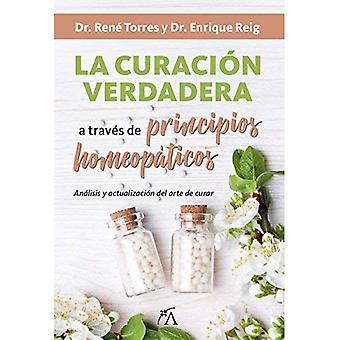 La Curacion Verdadera a Traves de Principios Homeopaticos