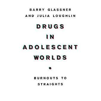 Drogas en adolescentes mundos por Glassner y Barry