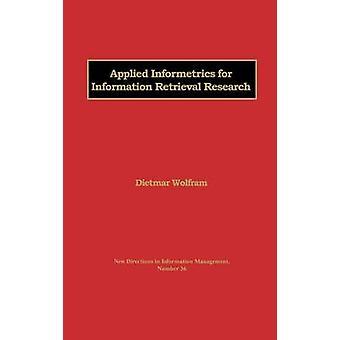 Applied Informetrics for Information Retrieval Research by Wolfram & Dietmar