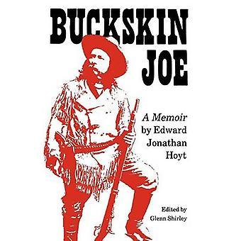 Buckskin Joe A Memoir av Hoyt & Edward Jonathan