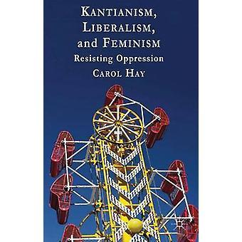 الليبرالية الكانتية والنسوية تقاوم القمع من قبل هاي وكارول