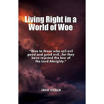 Living Right in a World of Woe by Chalk & Jack