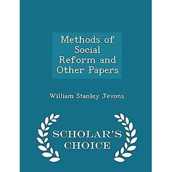 أساليب الإصلاح الاجتماعي وأوراق أخرى العلماء الطبعة اختيار ستانلي ويليام جيبونس &