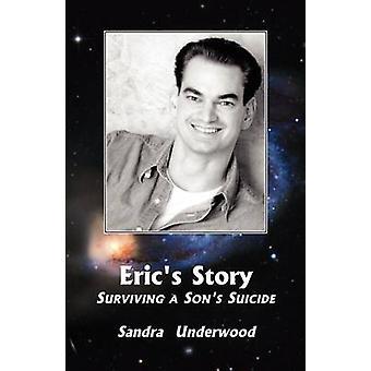 Erics StorySurviving Söhne Selbstmord von Underwood & Sandra