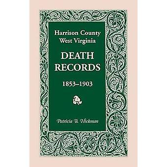 Harrison County West Virginia død registrerer 18531903 af Hickman & Patricia B.