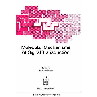 Molecular Mechanisms of Signal Transduction by Bos & Johannes L.
