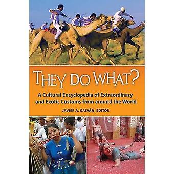 De gör vad en kulturell encyklopedi av extraordinära och exotiska seder från runt om i världen av Galvn & Javier