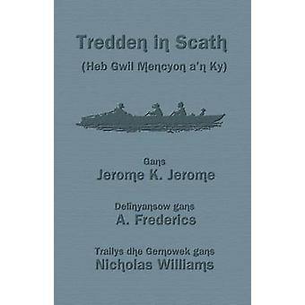 Tredden in Scath Heb Gwil Mencyon an Ky Three Men in a Boat in Cornish by Jerome & Jerome K.