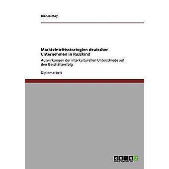 Markteintrittsstrategien deutsches Unternehmen in Russlandauswirkungen der interkulturellen Unterschiede auf dem Geschftserfolg von May & Bianca