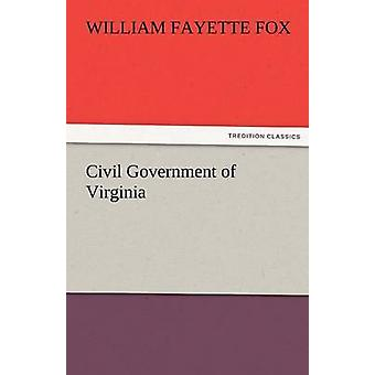 Civil Government of Virginia by Fox & William Fayette