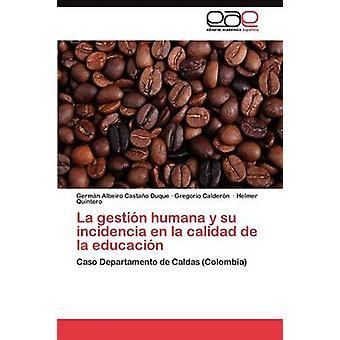 La Gestin Humana y Su Incidencia de la Calidad De La Educacin von Castao Duque Deutsch Albeiro