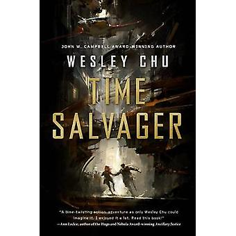 Time Salvager by Wesley Chu - 9780765377197 Book