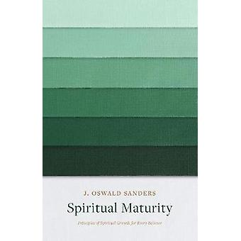 Spiritual Maturity - Principles of Spiritual Growth for Every Believer