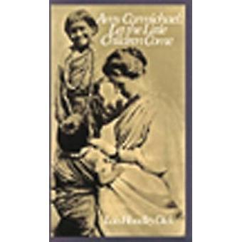 Amy Carmichael - Let the Little Children Come by Lois Hoadley Dick - 9