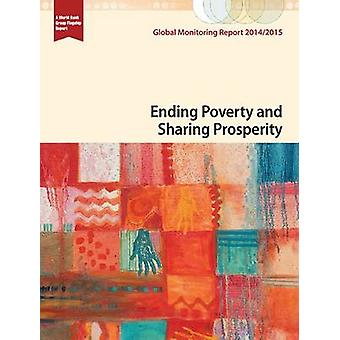 Global Monitoring Report 2014/2015 - Ending Poverty and Sharing Prospe