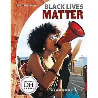 Black Lives Matter by Duchess Harris Jd - PhD - 9781532113949 Book