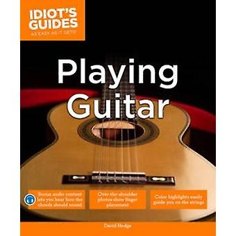 Idiot's Guides - Playing Guitar by David Hodge - 9781615644179 Book
