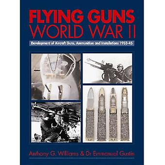 Flying Guns WW2 by Anthony G. Williams - 9781840372274 Book