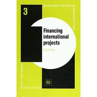 Financing International Projects by A.D.F. Price - 9789221087472 Book