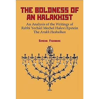 The Boldness of a Halakhist - An Analysis of the Writings of Rabbi Yec