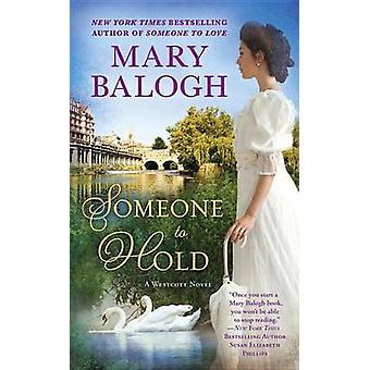 Someone to Hold by Mary Balogh - 9780451477804 Book