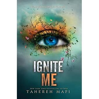Ignite Me by Tahereh Mafi - 9780062085580 Book