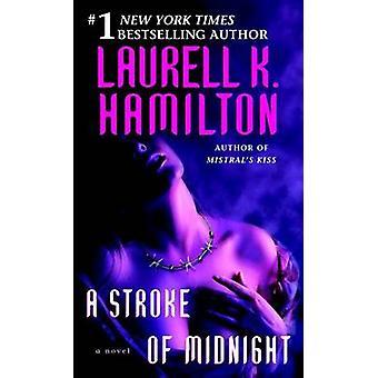 A Stroke of Midnight by Laurell K Hamilton - 9780345443601 Book