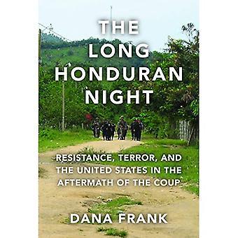 La nuit longue hondurienne: Résistance, terreur et aux États-Unis à la suite du coup d'Etat