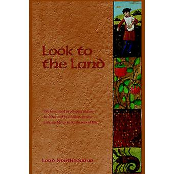 Look to the Land by Northbourne & Lord