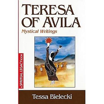 Teresa av Avila: mystiska skrifter (andliga arv-serien)