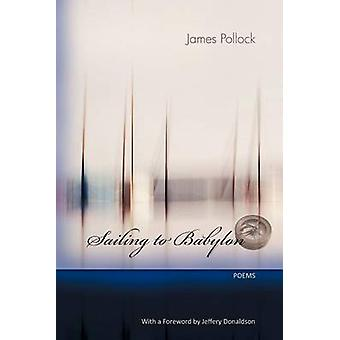 Sailing to Babylon by Pollock & James