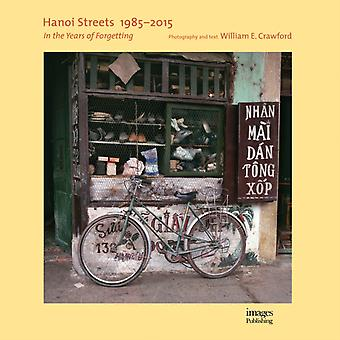 Hanoi Streets 19852015 by William E Crawford