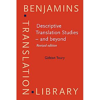 Descriptive Translation Studies  and beyond  ltstronggtltstronggt by Gideon Toury