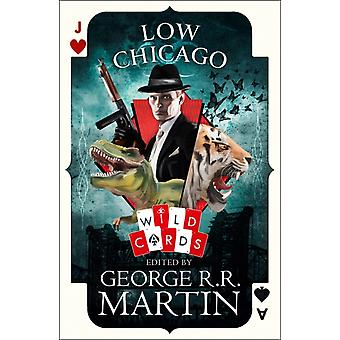 Low Chicago by George R R Martin Martin ed
