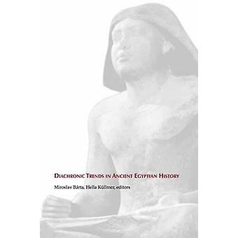 Diachronic Trends in Ancient Egyptian History - Studies dedicated to t