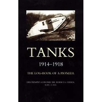 Tanks 19141918 the LogBook of a Pioneer by Stern & Albert G.