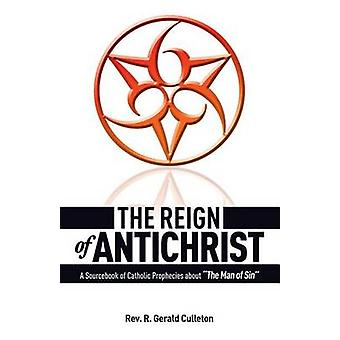 The Reign of Antichrist by Culleton & Rev. Gerald
