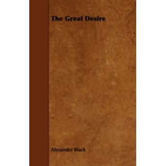 The Great Desire by Black & Alexander